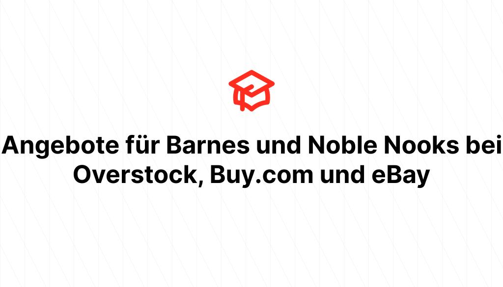 Angebote für Barnes und Noble Nooks bei Overstock, Buy.com und eBay
