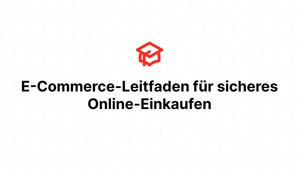E-Commerce-Leitfaden für sicheres Online-Einkaufen