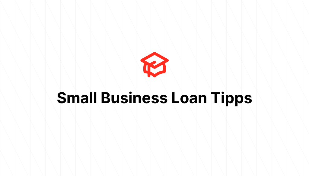 Small Business Loan Tipps