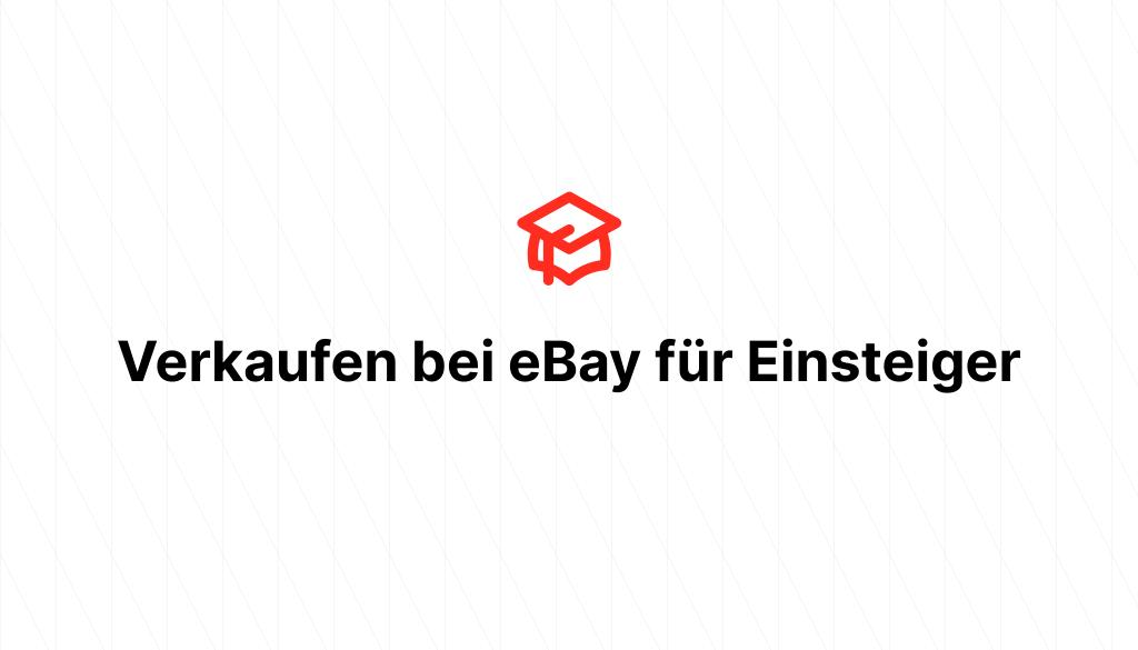 Verkaufen bei eBay für Einsteiger