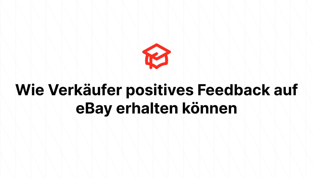 Wie Verkäufer positives Feedback auf eBay erhalten können