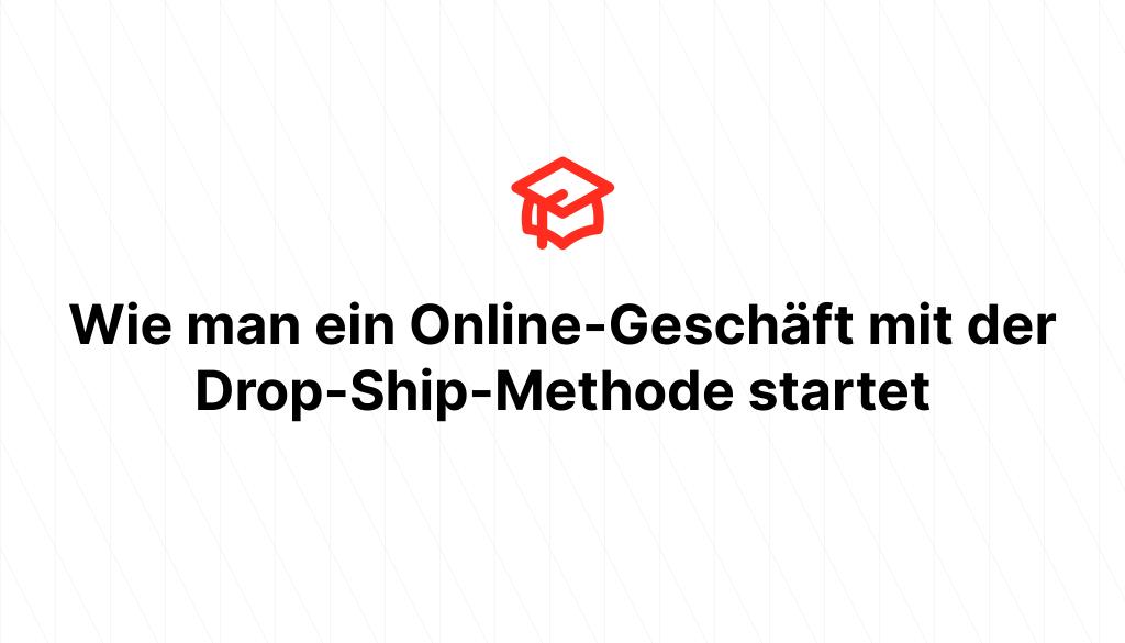 Wie man ein Online-Geschäft mit der Drop-Ship-Methode startet