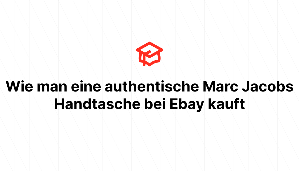 Wie man eine authentische Marc Jacobs Handtasche bei Ebay kauft