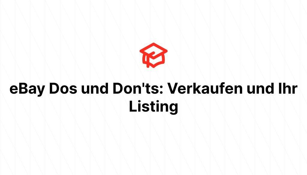 eBay Dos und Don'ts: Verkaufen und Ihr Listing